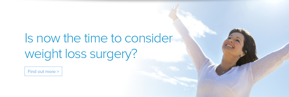 Is now the time to consider weight loss surgery?